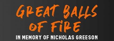 Great Balls of Fire in Memory of Nicholas Greeson